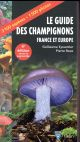 GUIDE DES CHAMPIGNONS FRANCE ET EUROPE (N.E)
